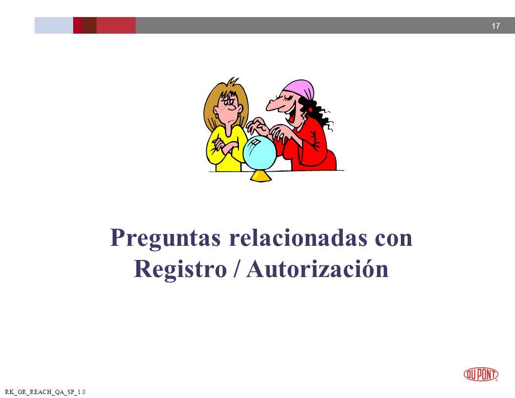 17 RK_GR_REACH_QA_SP_1.0 Preguntas relacionadas con Registro / Autorización