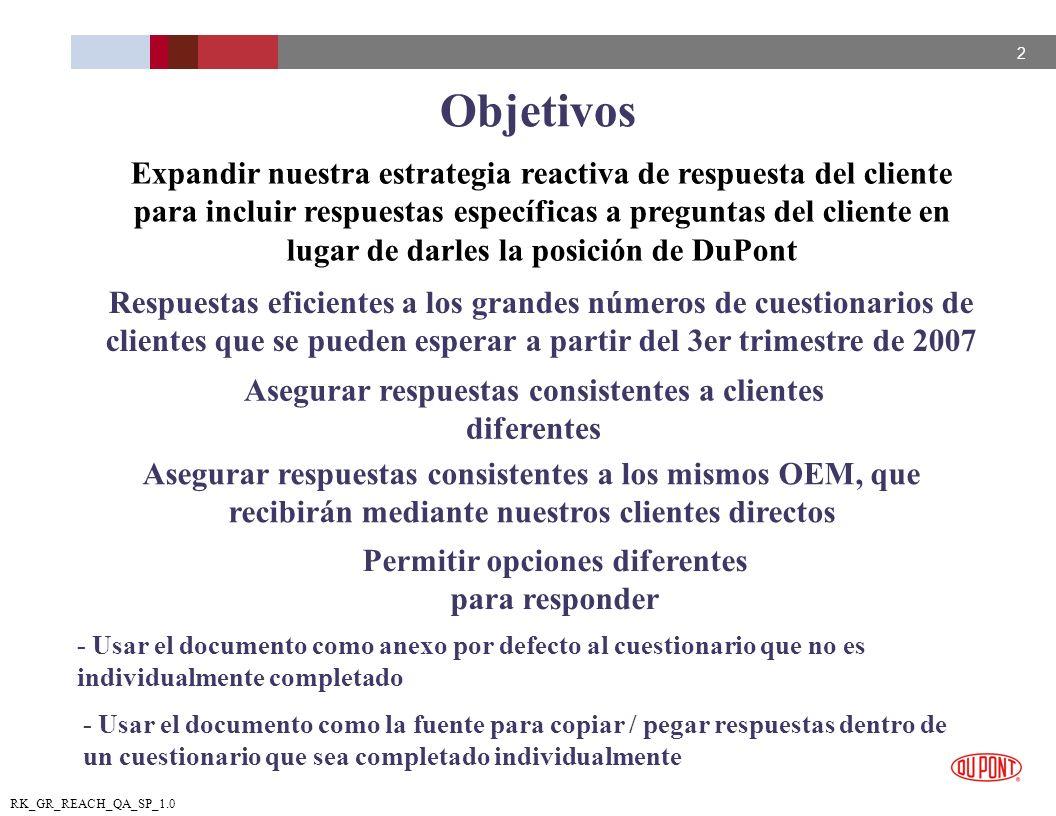 2 RK_GR_REACH_QA_SP_1.0 Objetivos Respuestas eficientes a los grandes números de cuestionarios de clientes que se pueden esperar a partir del 3er trim