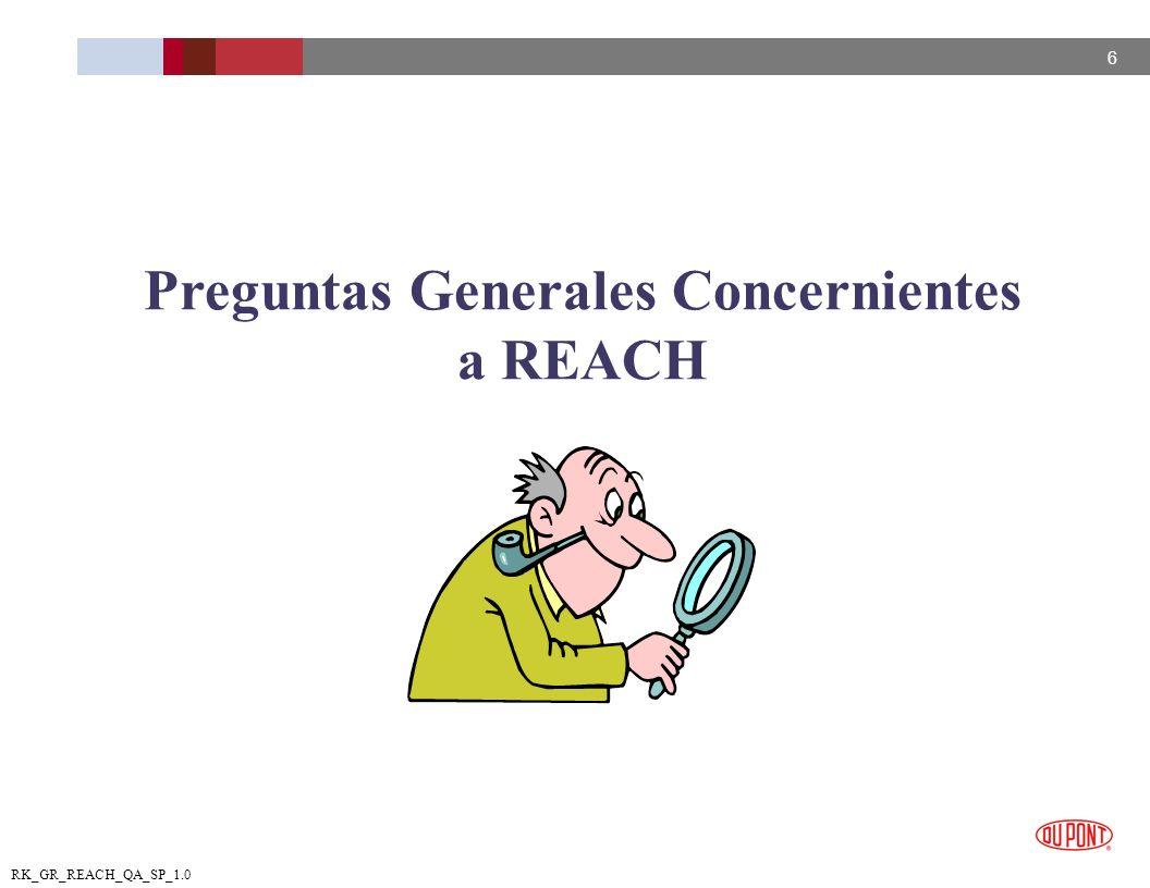 6 RK_GR_REACH_QA_SP_1.0 Preguntas Generales Concernientes a REACH