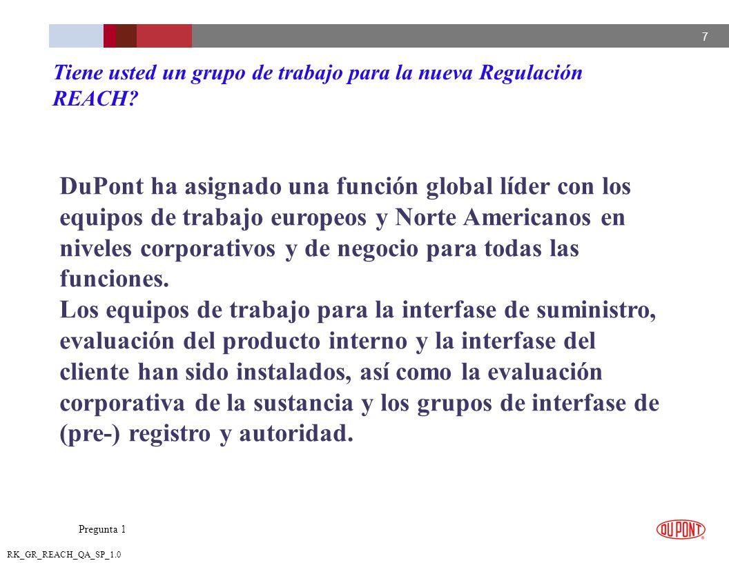 7 RK_GR_REACH_QA_SP_1.0 DuPont ha asignado una función global líder con los equipos de trabajo europeos y Norte Americanos en niveles corporativos y d