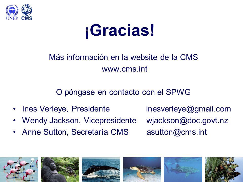 ¡Gracias! Más información en la website de la CMS www.cms.int O póngase en contacto con el SPWG Ines Verleye, Presidente inesverleye@gmail.com Wendy J