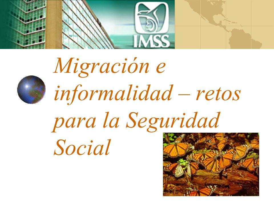 Migración e informalidad – retos para la Seguridad Social