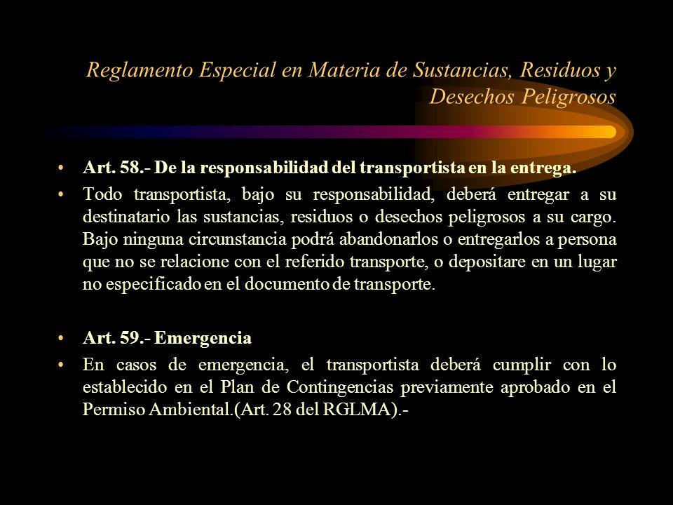 Reglamento Especial en Materia de Sustancias, Residuos y Desechos Peligrosos Art. 58.- De la responsabilidad del transportista en la entrega. Todo tra