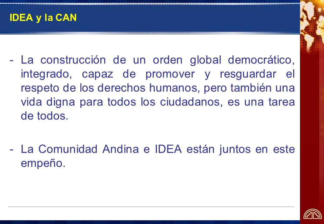 IDEA y la CAN -La construcción de un orden global democrático, integrado, capaz de promover y resguardar el respeto de los derechos humanos, pero tamb
