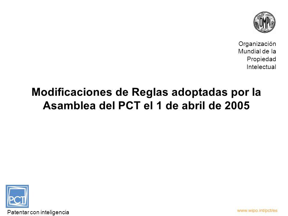 Modificaciones de Reglas adoptadas por la Asamblea del PCT el 1 de abril de 2005 Patentar con inteligencia Organización Mundial de la Propiedad Intele