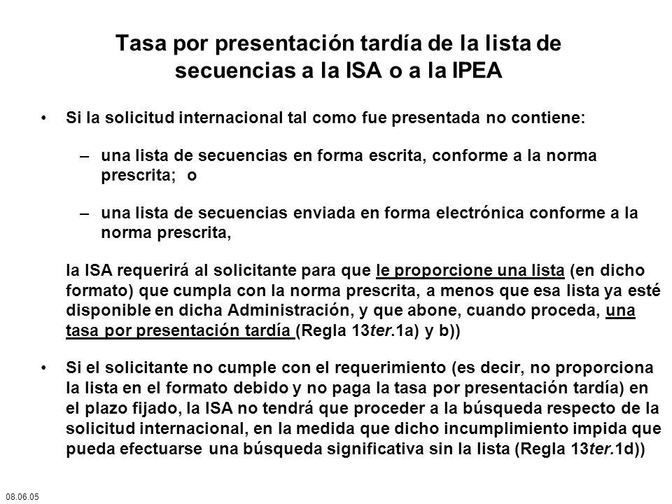 Tasa por presentación tardía de la lista de secuencias a la ISA o a la IPEA Si la solicitud internacional tal como fue presentada no contiene: –una li