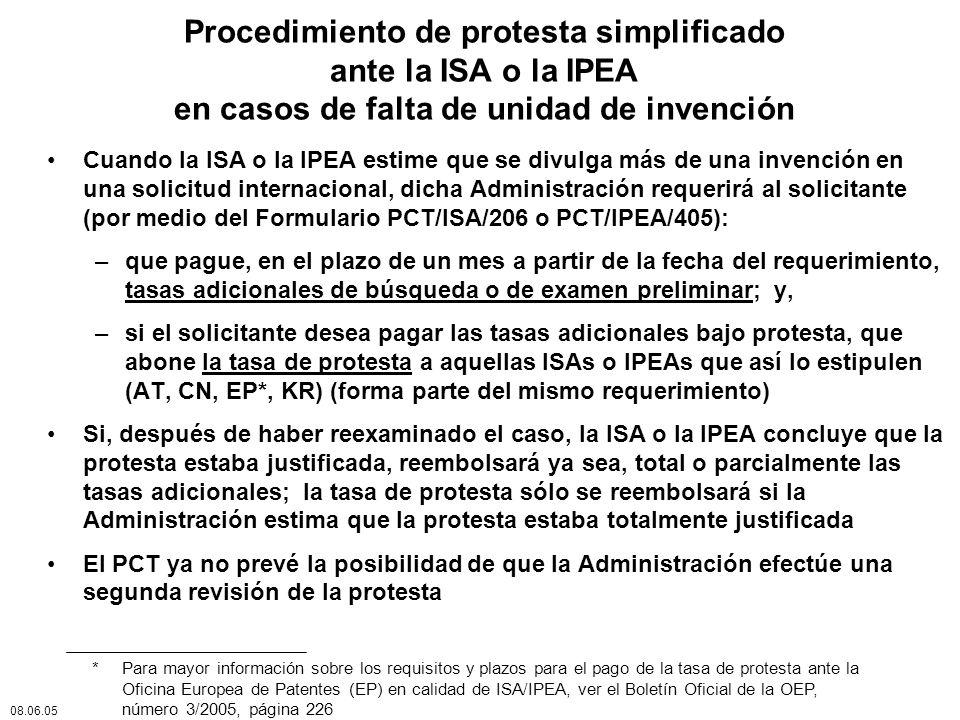 Procedimiento de protesta simplificado ante la ISA o la IPEA en casos de falta de unidad de invención Cuando la ISA o la IPEA estime que se divulga má