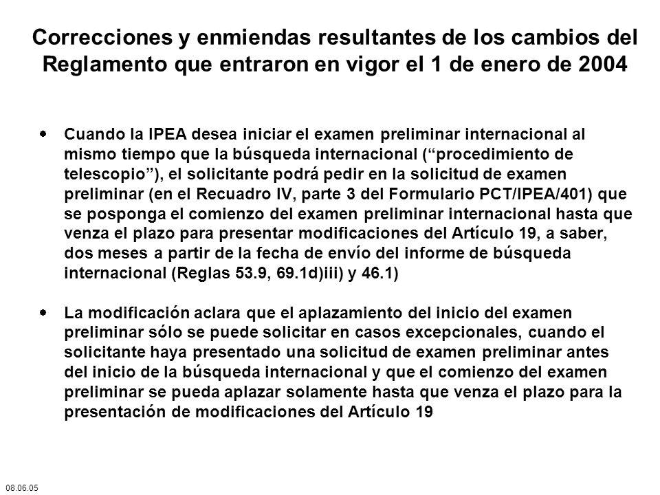Correcciones y enmiendas resultantes de los cambios del Reglamento que entraron en vigor el 1 de enero de 2004 Cuando la IPEA desea iniciar el examen
