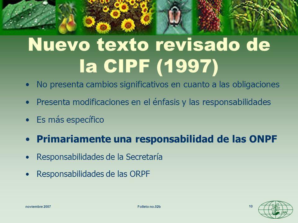 noviembre 2007Folleto no.02b 10 Nuevo texto revisado de la CIPF (1997) No presenta cambios significativos en cuanto a las obligaciones Presenta modifi