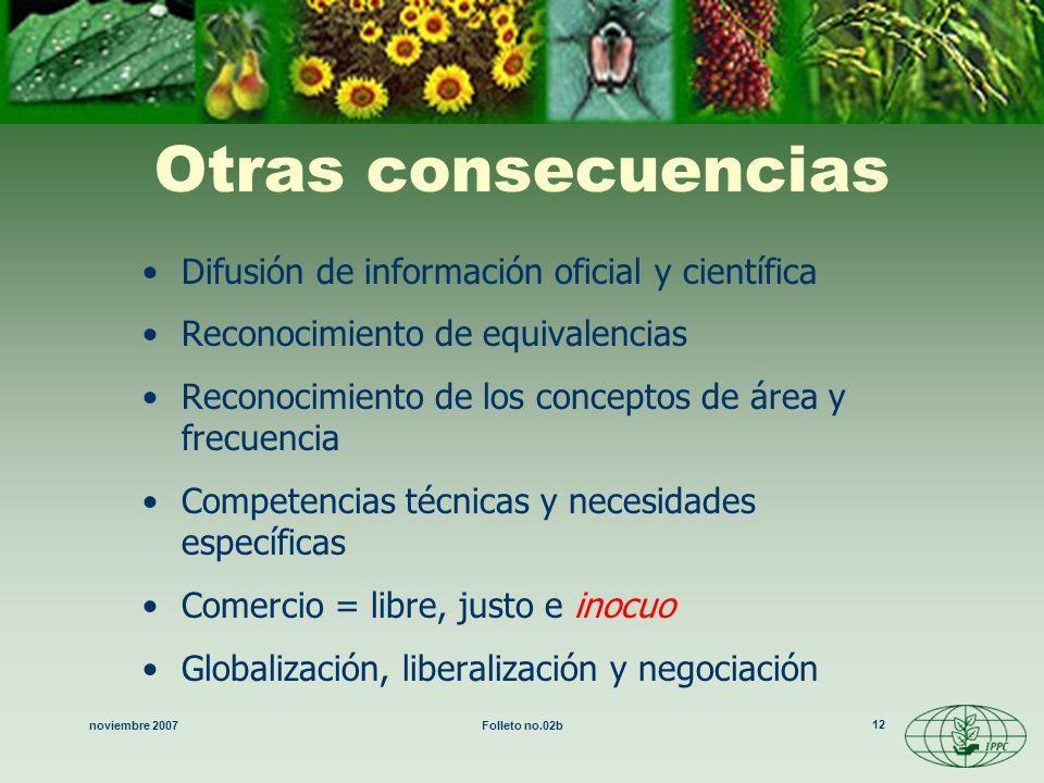 noviembre 2007Folleto no.02b 12 Otras consecuencias Difusión de información oficial y científica Reconocimiento de equivalencias Reconocimiento de los