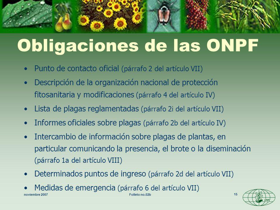 noviembre 2007Folleto no.02b 15 Obligaciones de las ONPF Punto de contacto oficial (párrafo 2 del artículo VII) Descripción de la organización naciona