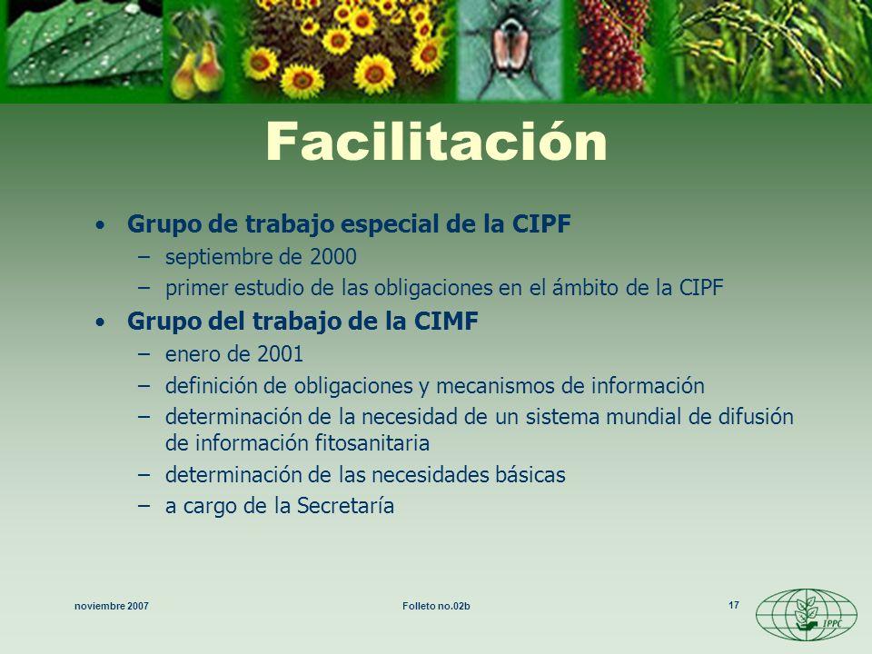 noviembre 2007Folleto no.02b 17 Facilitación Grupo de trabajo especial de la CIPF –septiembre de 2000 –primer estudio de las obligaciones en el ámbito