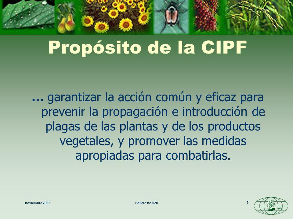 noviembre 2007Folleto no.02b 14 Función de la Secretaría de la CIPF Facilitación Participación mediante la ejecución del programa de trabajo de la CIPF Cumplir las obligaciones establecidas por la CIPF Asistencia técnica –todos los niveles