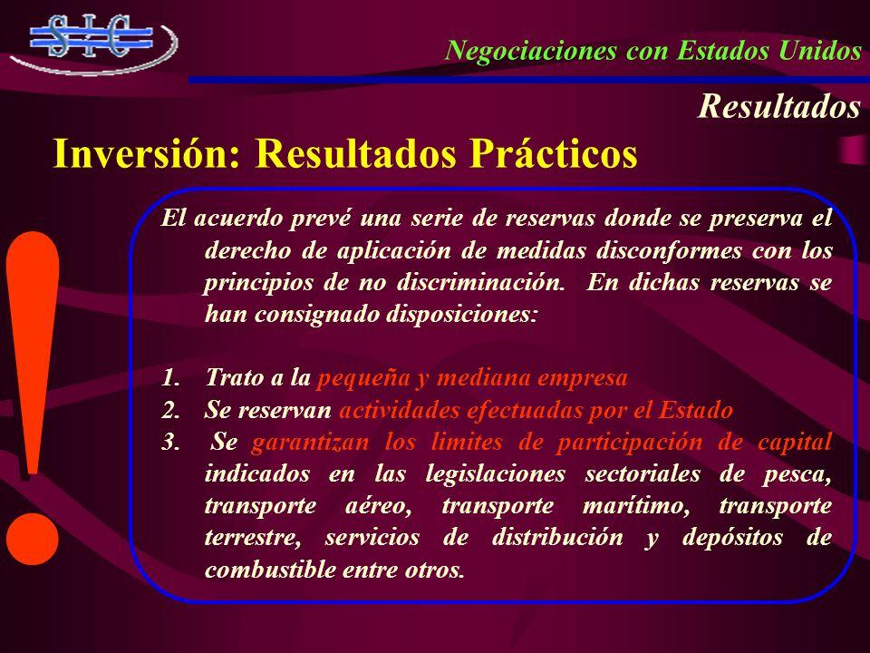 Negociaciones con Estados Unidos Resultados Inversión: Resultados Prácticos El acuerdo prevé una serie de reservas donde se preserva el derecho de apl