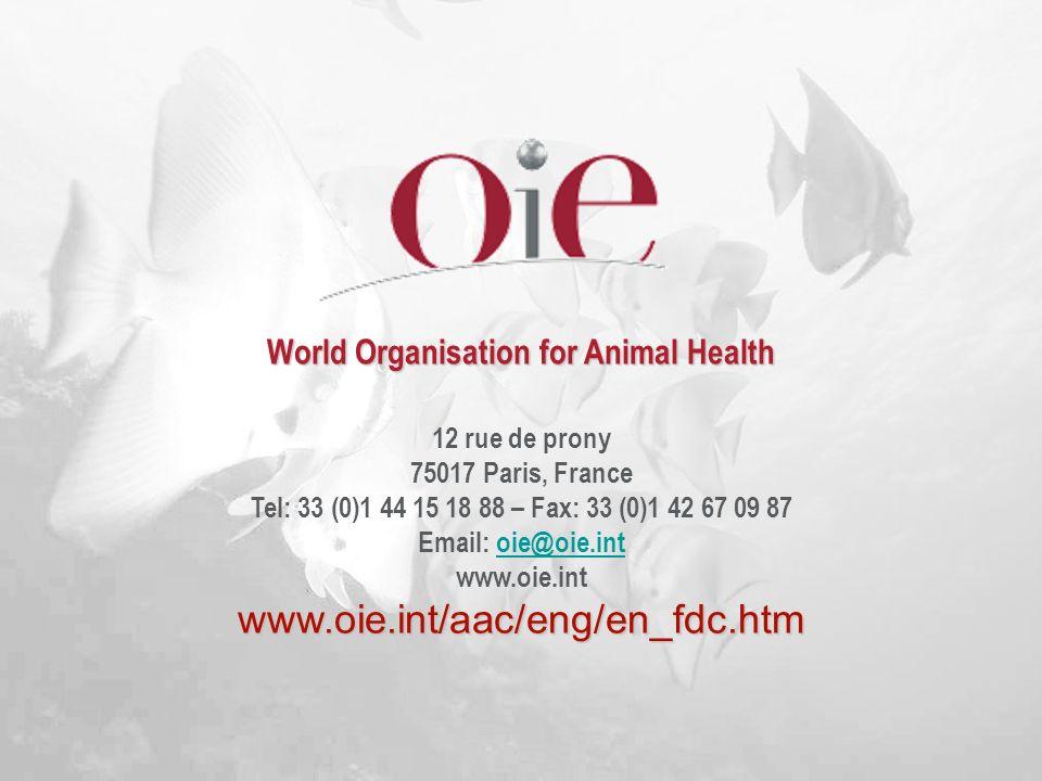 12 rue de prony 75017 Paris, France Tel: 33 (0)1 44 15 18 88 – Fax: 33 (0)1 42 67 09 87 Email: oie@oie.intoie@oie.int www.oie.intwww.oie.int/aac/eng/e