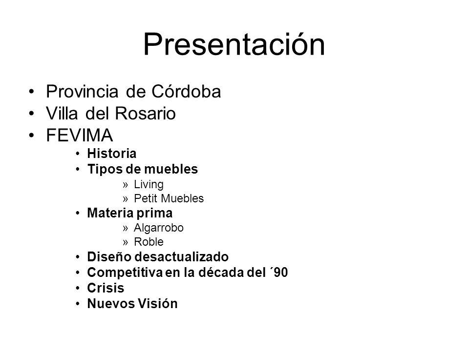 Presentación Provincia de Córdoba Villa del Rosario FEVIMA Historia Tipos de muebles »Living »Petit Muebles Materia prima »Algarrobo »Roble Diseño des