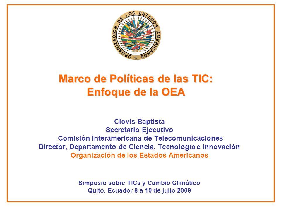 Clovis Baptista Secretario Ejecutivo Comisión Interamericana de Telecomunicaciones Director, Departamento de Ciencia, Tecnología e Innovación Organiza