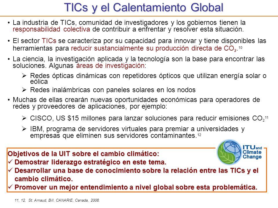 TICs y el Calentamiento Global La industria de TICs, comunidad de investigadores y los gobiernos tienen la responsabilidad colectiva de contribuir a e