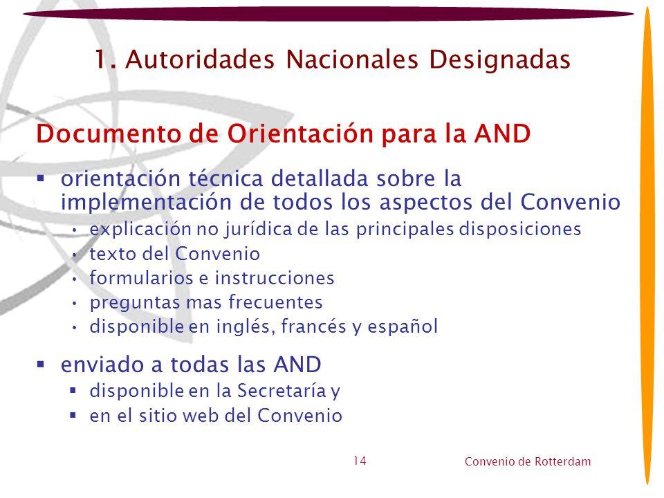 Convenio de Rotterdam 14 1. Autoridades Nacionales Designadas Documento de Orientación para la AND orientación técnica detallada sobre la implementaci