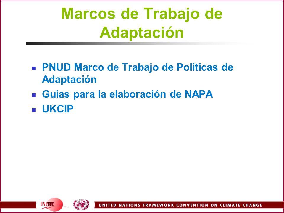 Marcos de Trabajo de Adaptación PNUD Marco de Trabajo de Politicas de Adaptación Guias para la elaboración de NAPA UKCIP