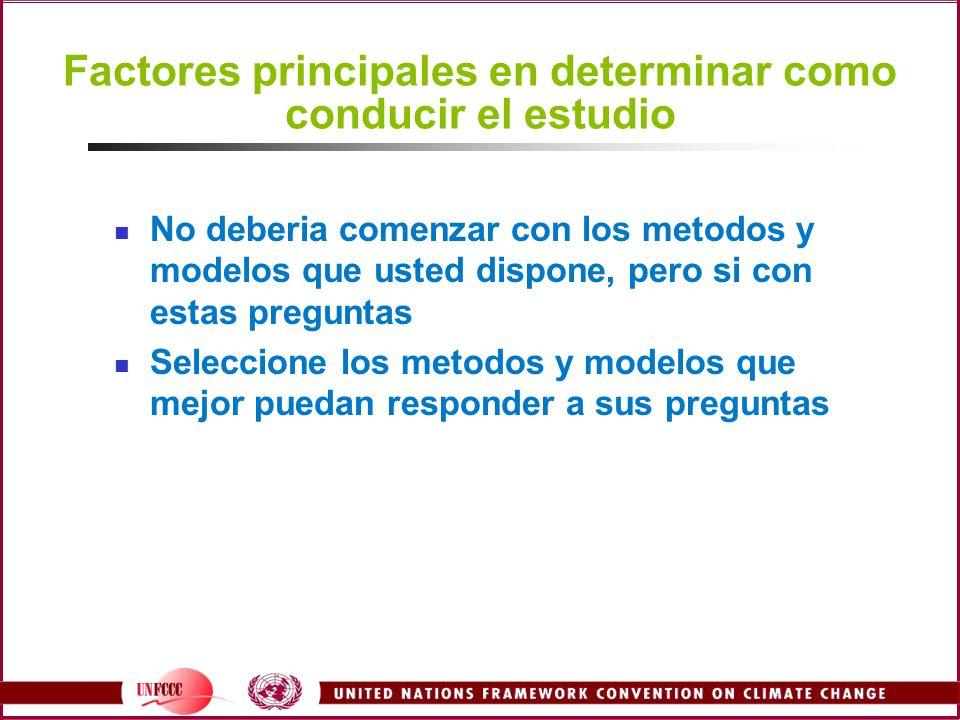 Factores principales en determinar como conducir el estudio No deberia comenzar con los metodos y modelos que usted dispone, pero si con estas pregunt