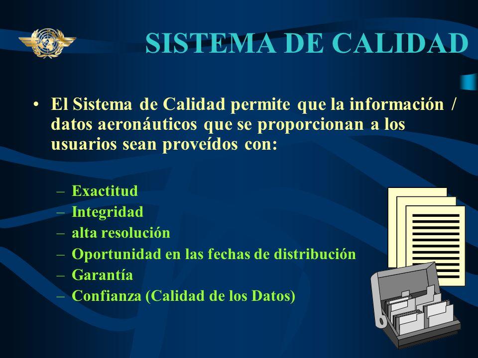 CALIDAD DE LOS DATOS AIS Para garantizar y demostrar la Calidad e integridad de la información/datos AIS es necesario tomar en consideración los sigui