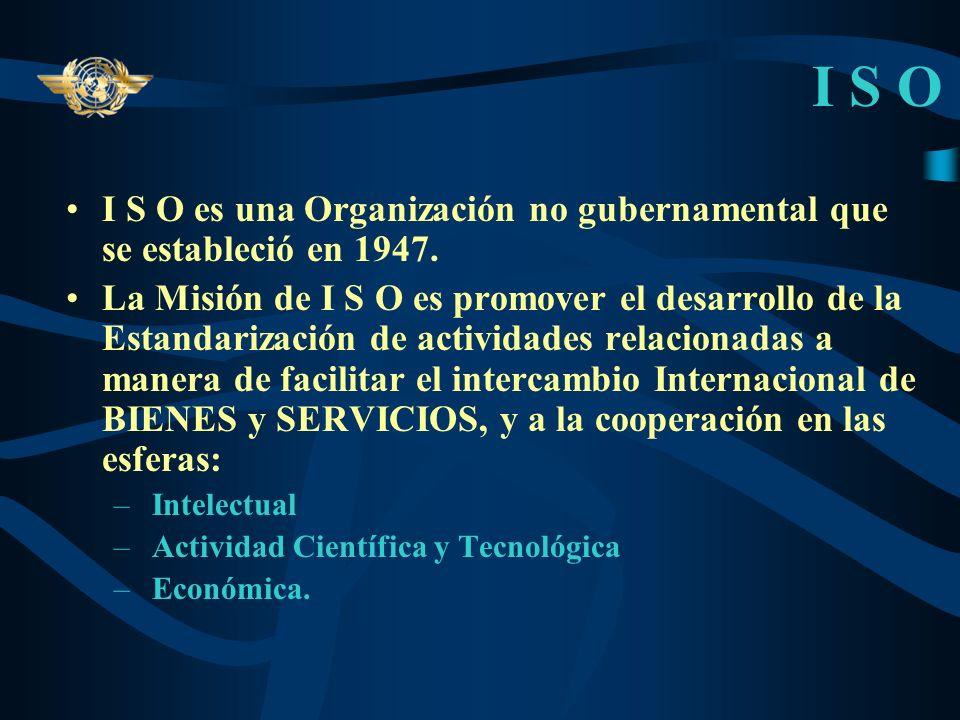 Calidad en AIS El Anexo 15 de la OACI establece: –Cada Estado tomará las medidas necesarias a fin de introducir un SISTEMA DE CALIDAD debidamente orga
