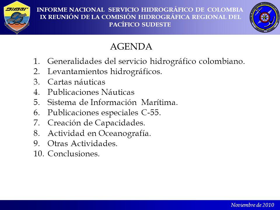 Noviembre de 2010 1.Generalidades del servicio hidrográfico colombiano. 2.Levantamientos hidrográficos. 3.Cartas náuticas 4.Publicaciones Náuticas 5.S
