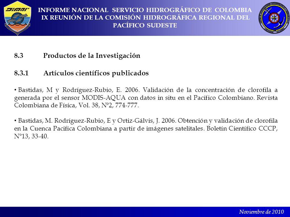 Noviembre de 2010 8.3Productos de la Investigación 8.3.1Artículos científicos publicados Bastidas, M y Rodríguez-Rubio, E. 2006. Validación de la conc
