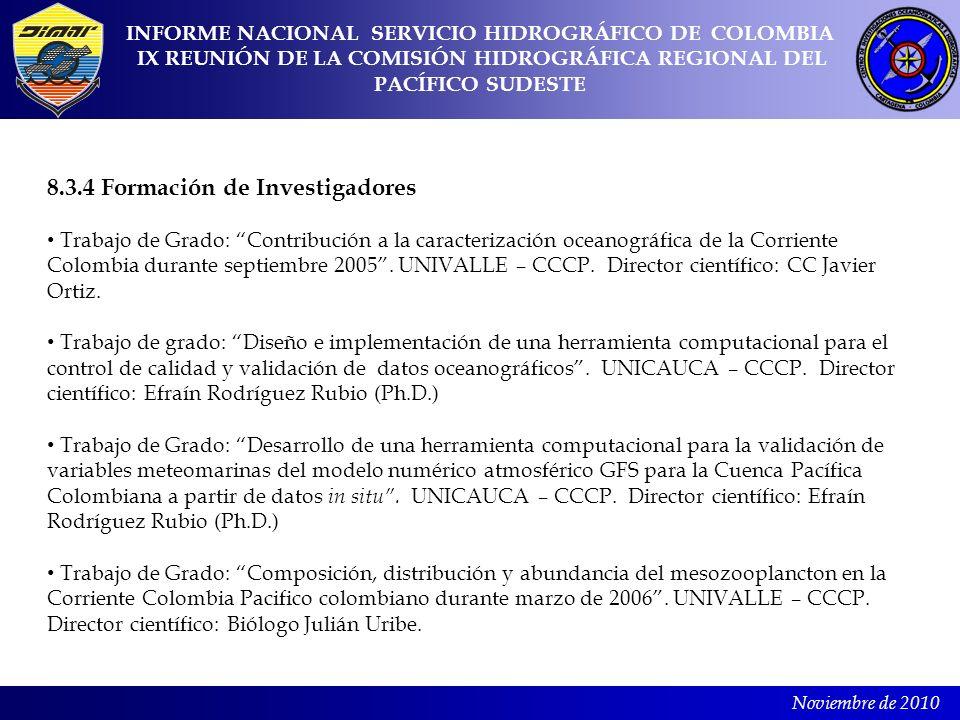 Noviembre de 2010 8.3.4 Formación de Investigadores Trabajo de Grado: Contribución a la caracterización oceanográfica de la Corriente Colombia durante