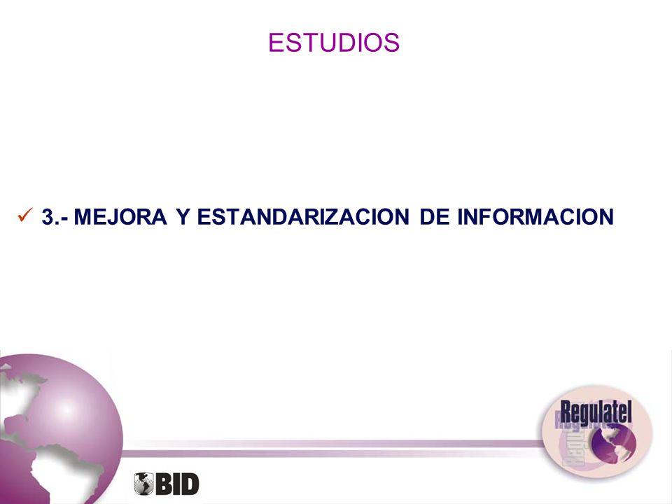 ESTUDIOS 3.- MEJORA Y ESTANDARIZACION DE INFORMACION