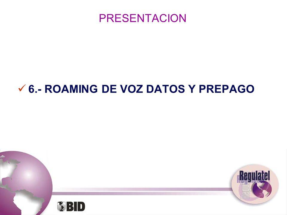 PRESENTACION 6.- ROAMING DE VOZ DATOS Y PREPAGO