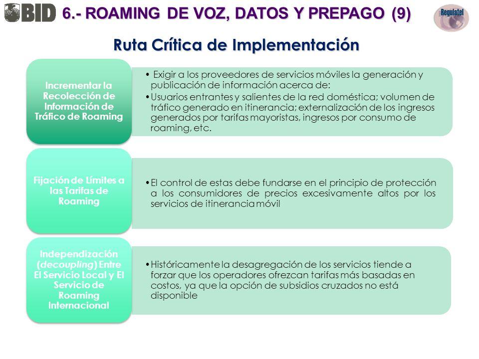 Exigir a los proveedores de servicios móviles la generación y publicación de información acerca de: Usuarios entrantes y salientes de la red doméstica