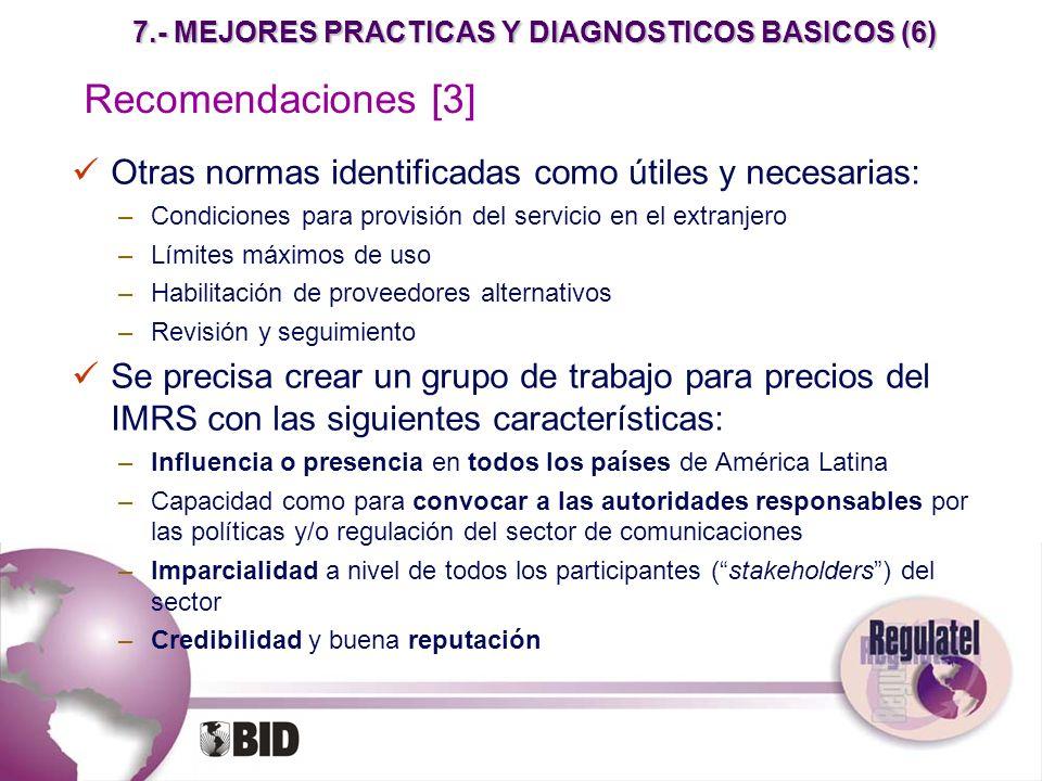 7.- MEJORES PRACTICAS Y DIAGNOSTICOS BASICOS (6) Otras normas identificadas como útiles y necesarias: –Condiciones para provisión del servicio en el e