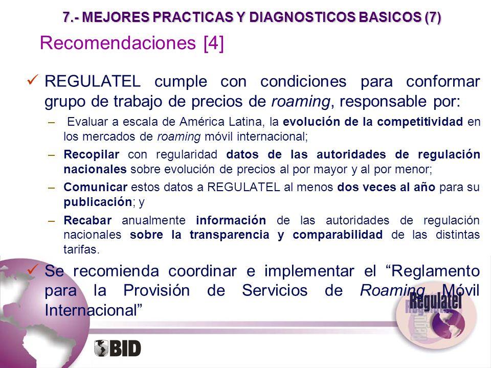 7.- MEJORES PRACTICAS Y DIAGNOSTICOS BASICOS (7) Recomendaciones [4] REGULATEL cumple con condiciones para conformar grupo de trabajo de precios de ro