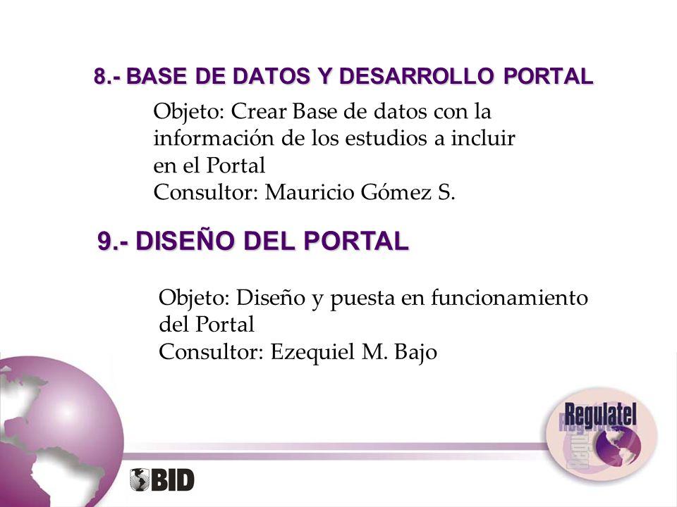 8.- BASE DE DATOS Y DESARROLLO PORTAL 9.- DISEÑO DEL PORTAL Objeto: Crear Base de datos con la información de los estudios a incluir en el Portal Cons