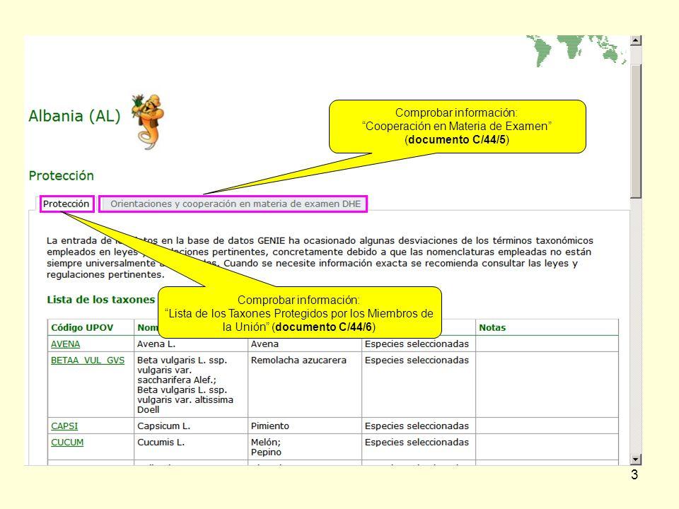 3 Comprobar información: Cooperación en Materia de Examen (documento C/44/5) Comprobar información: Lista de los Taxones Protegidos por los Miembros de la Unión (documento C/44/6)