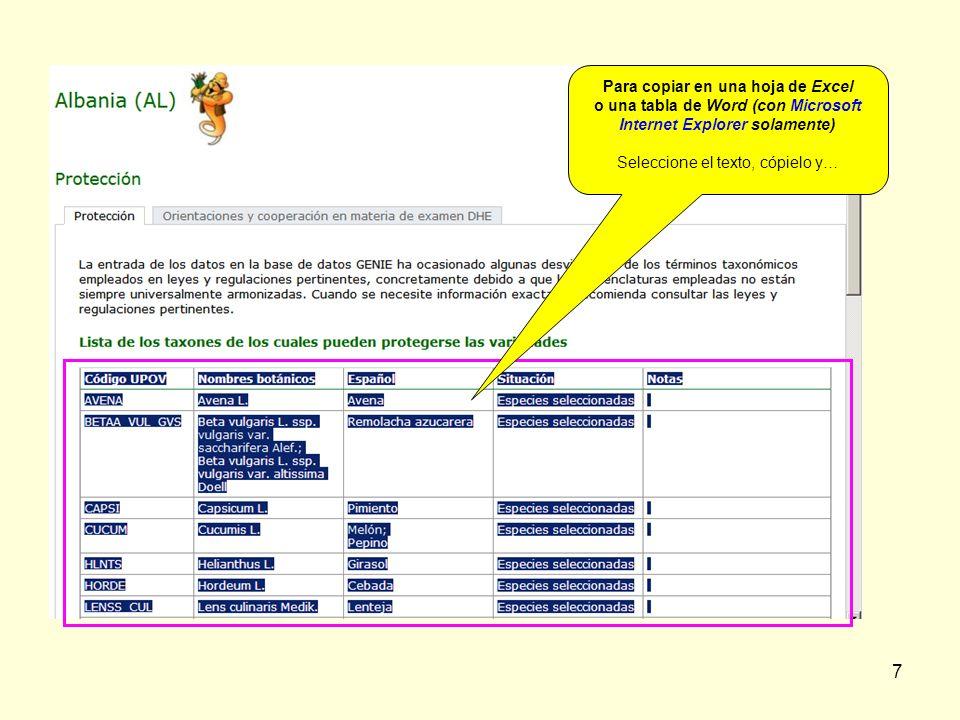 7 Para copiar en una hoja de Excel o una tabla de Word (con Microsoft Internet Explorer solamente) Seleccione el texto, cópielo y…
