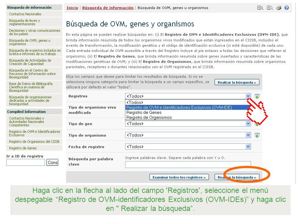Haga clic en la flecha al lado del campo 'Registros', seleccione el menú despegable Registro de OVM-identificadores Exclusivos (OVM-IDEs) y haga clic