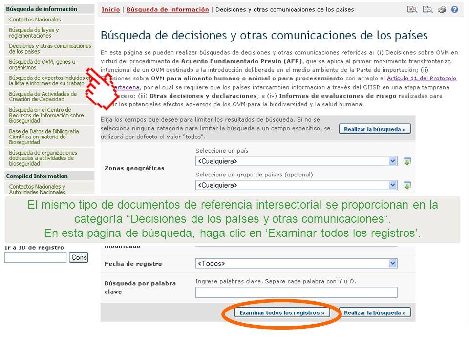 El mismo tipo de documentos de referencia intersectorial se proporcionan en la categoría Decisiones de los países y otras comunicaciones. En esta pági