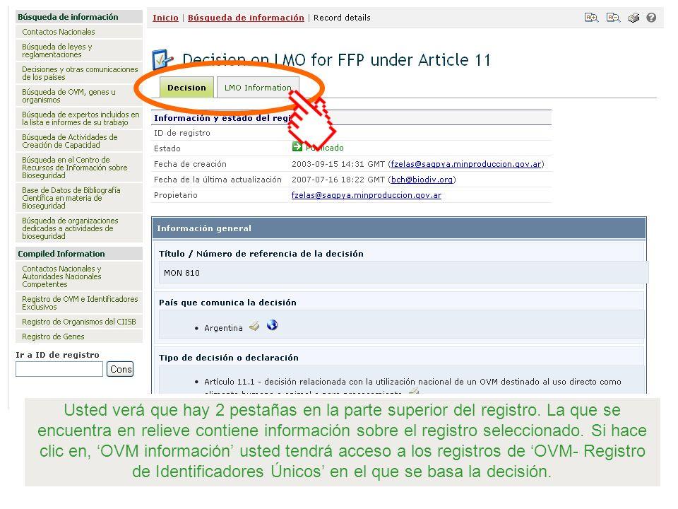 Usted verá que hay 2 pestañas en la parte superior del registro. La que se encuentra en relieve contiene información sobre el registro seleccionado. S