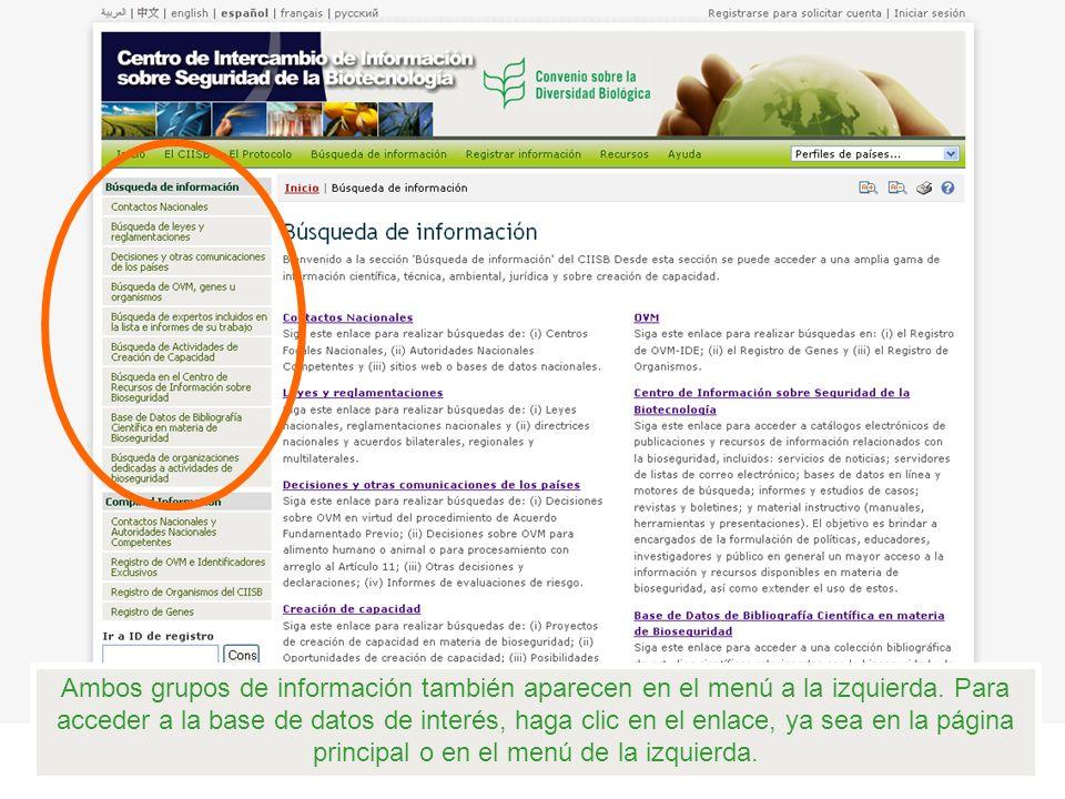 Ambos grupos de información también aparecen en el menú a la izquierda. Para acceder a la base de datos de interés, haga clic en el enlace, ya sea en