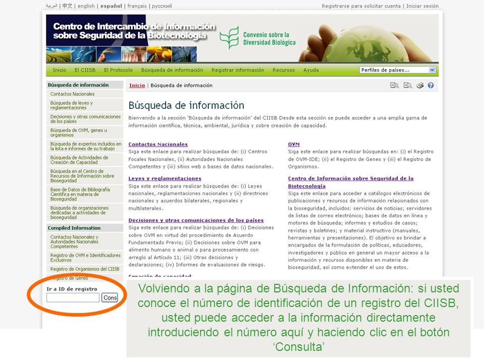 Volviendo a la página de Búsqueda de Información: si usted conoce el número de identificación de un registro del CIISB, usted puede acceder a la infor