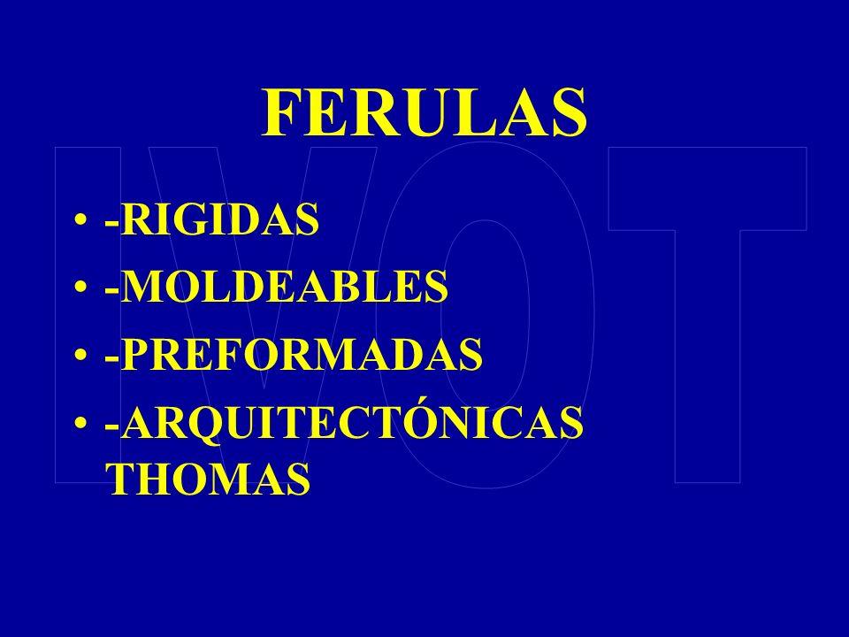 FERULAS -RIGIDAS -MOLDEABLES -PREFORMADAS -ARQUITECTÓNICAS THOMAS