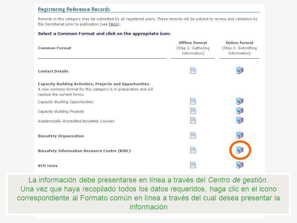 La información debe presentarse en línea a través del Centro de gestión. Una vez que haya recopilado todos los datos requeridos, haga clic en el icono