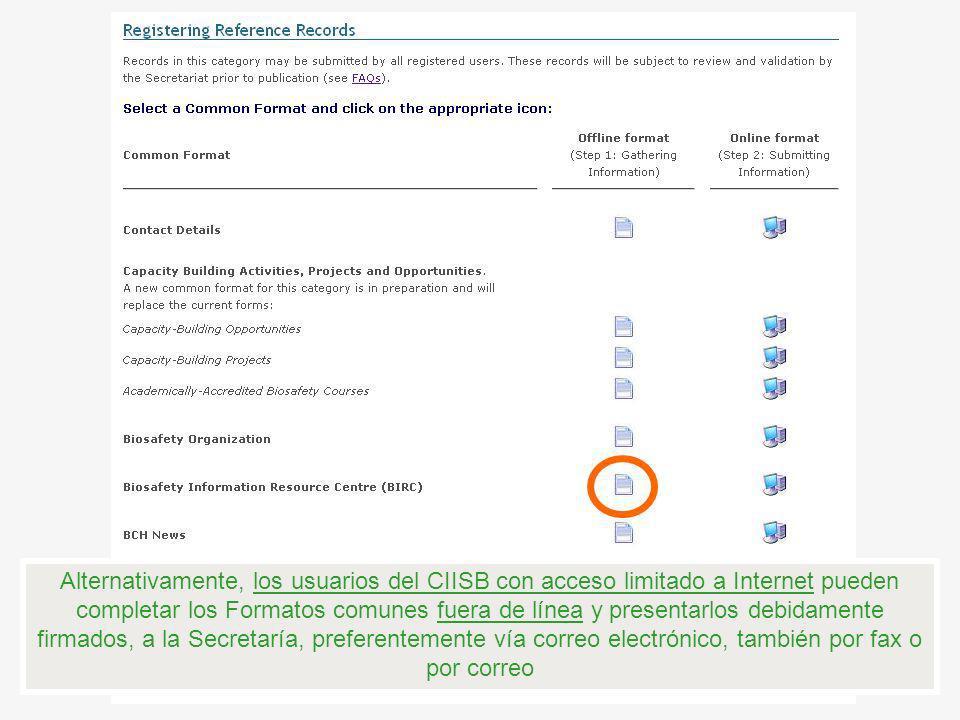 Alternativamente, los usuarios del CIISB con acceso limitado a Internet pueden completar los Formatos comunes fuera de línea y presentarlos debidament