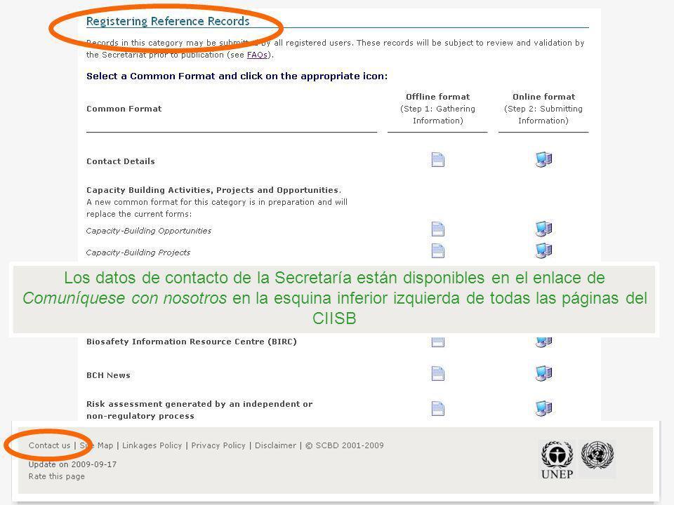 Los datos de contacto de la Secretaría están disponibles en el enlace de Comuníquese con nosotros en la esquina inferior izquierda de todas las página