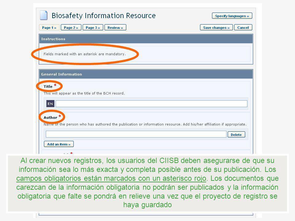 Al crear nuevos registros, los usuarios del CIISB deben asegurarse de que su información sea lo más exacta y completa posible antes de su publicación.