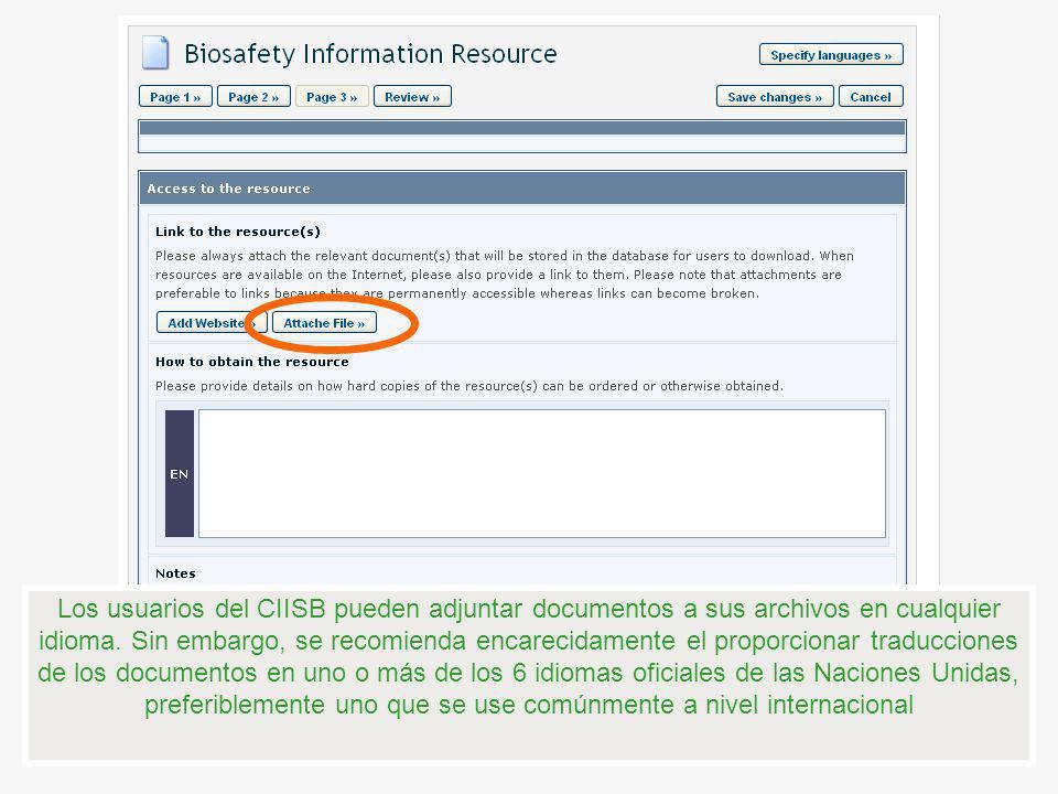 Los usuarios del CIISB pueden adjuntar documentos a sus archivos en cualquier idioma. Sin embargo, se recomienda encarecidamente el proporcionar tradu