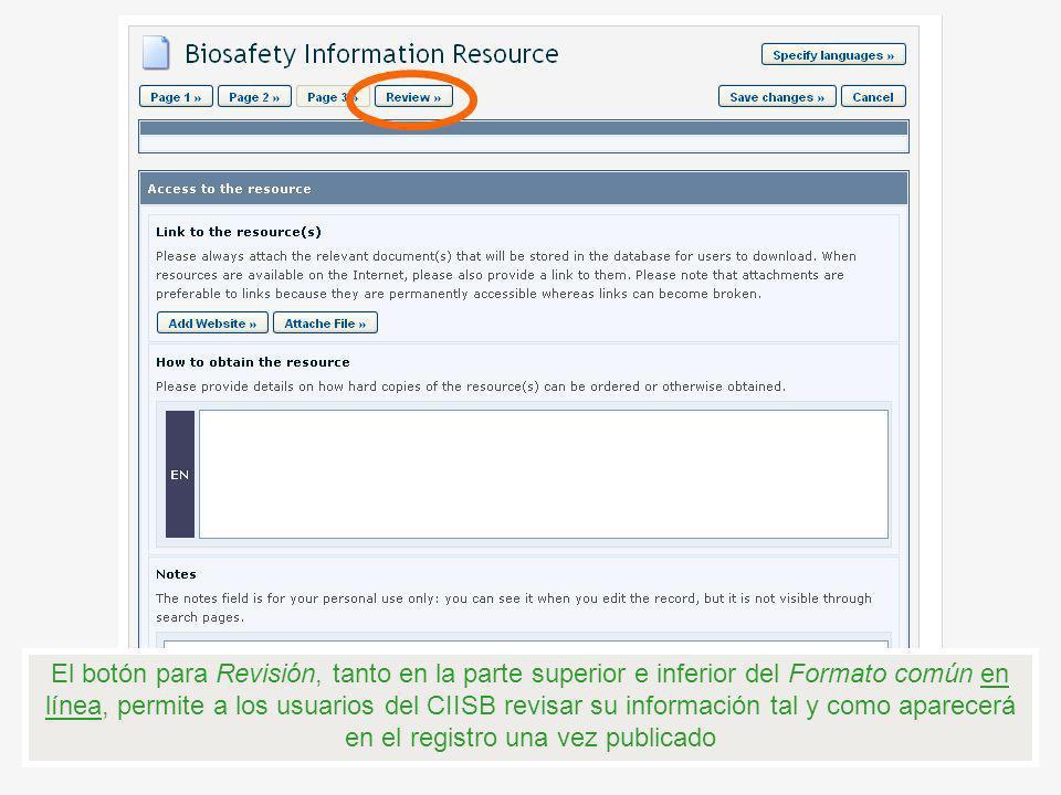 El botón para Revisión, tanto en la parte superior e inferior del Formato común en línea, permite a los usuarios del CIISB revisar su información tal